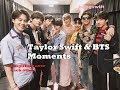 BTS & Taylor Swift Compilation BangSwift Moments
