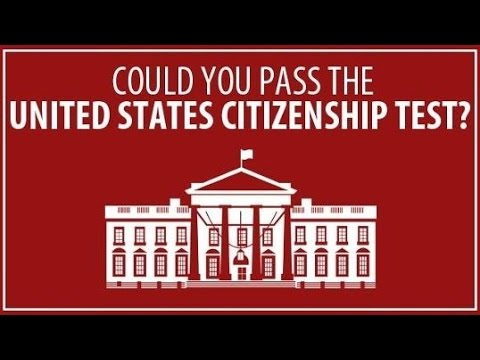 COULD YOU PASS THE UNITED STATES CITIZENSHIP TEST? [Citizenship General Knowledge Trivia Questions]