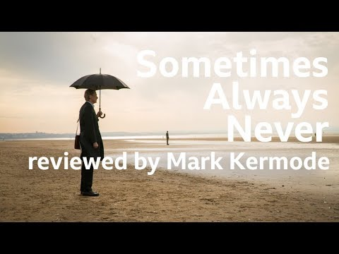 Sometimes Always Never reviewed by Mark Kermode