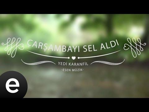 Çarşamba'yı Sel Aldı (Yedi Karanfil) - Esen Müzik