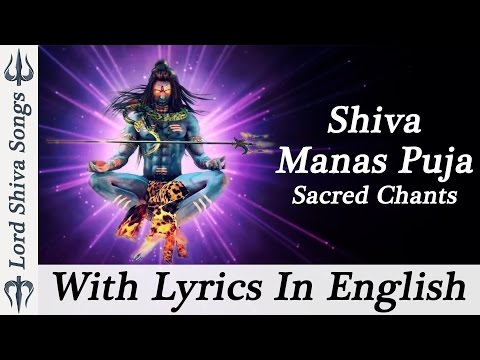 """Shiva Manas Puja"" - With Lyrics In English - Shiv Mantra - Sacred Chants of Shiva Stotram"