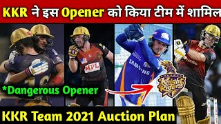 Kolkata Knight Riders Will Purchase This Opener In Ipl 2021 Auction | KKR Ipl 2021 Auction Plan