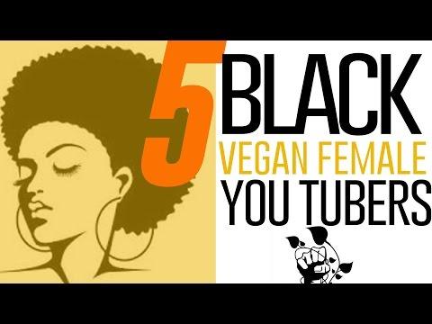 BLACK VEGAN FEMALE  YOU TUBERS STAND UP!