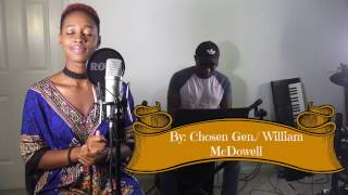 give me you withholding nothing medley   chosen gen william mcdowell cover
