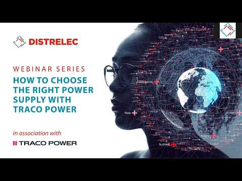 Webinar: How To Choose The Right Power Supply For My Application | Traco Power