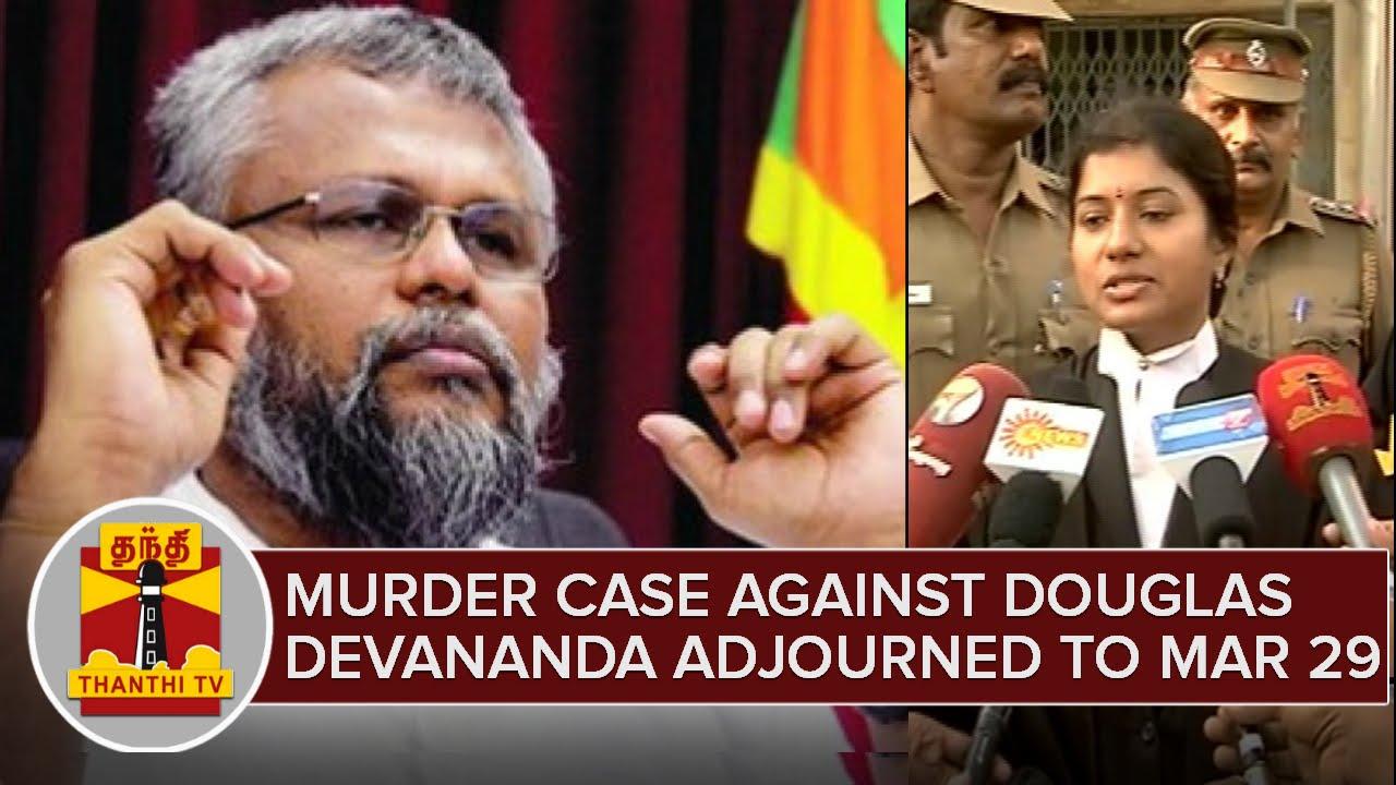 Download Choolaimedu Murder Case Against Douglas Devananda Adjourned To March 29th
