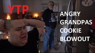 [YTP] - ANGRY GRANDPAS COOKIE BLOWOUT