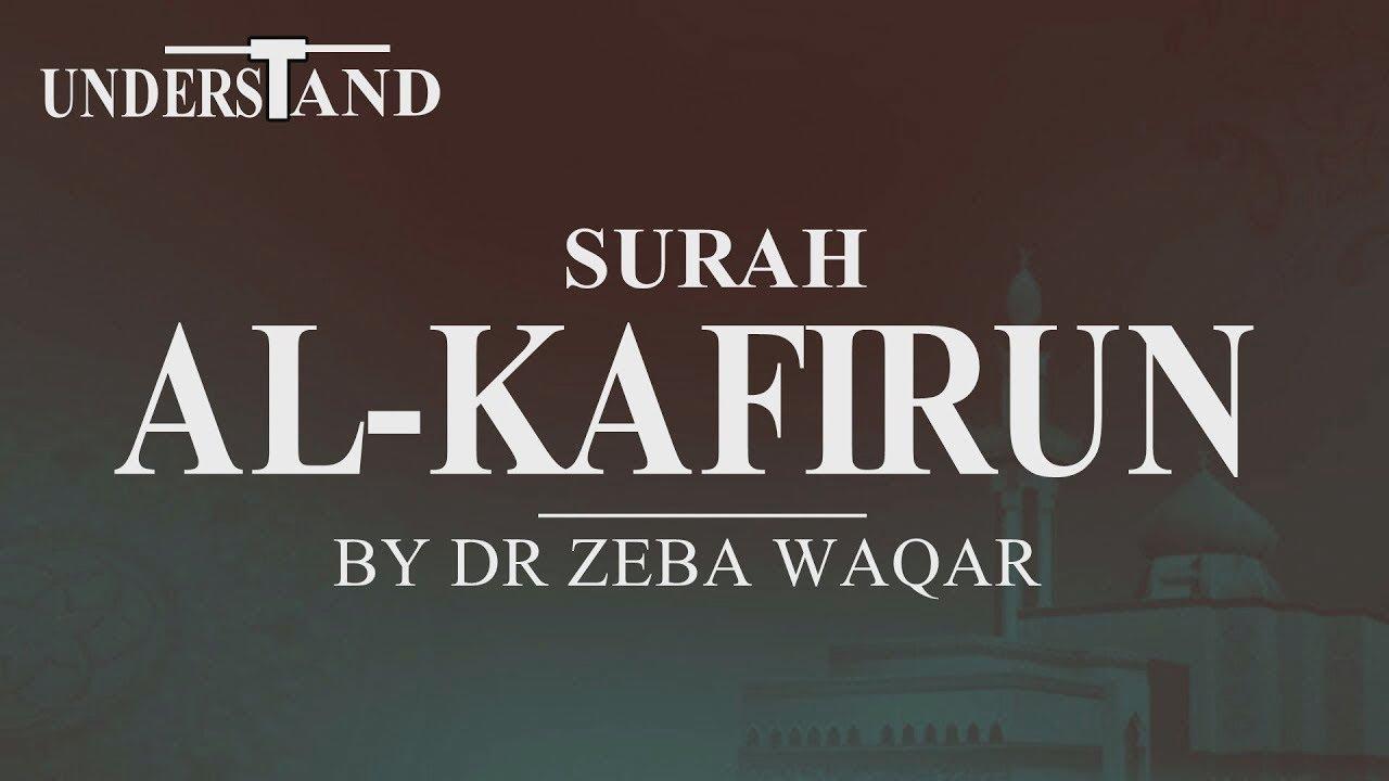 109 Surah Al Kafirun Ayat 1 6 Lec 1 By Dr Zeba Waqar Translation