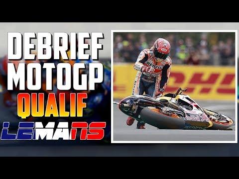 DEBRIEF -- Qualif (Q1/Q2) MotoGP le MANS 2019 #MotoGP
