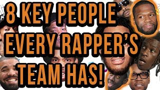 The 8 Key People On Every Famous Rappers Team