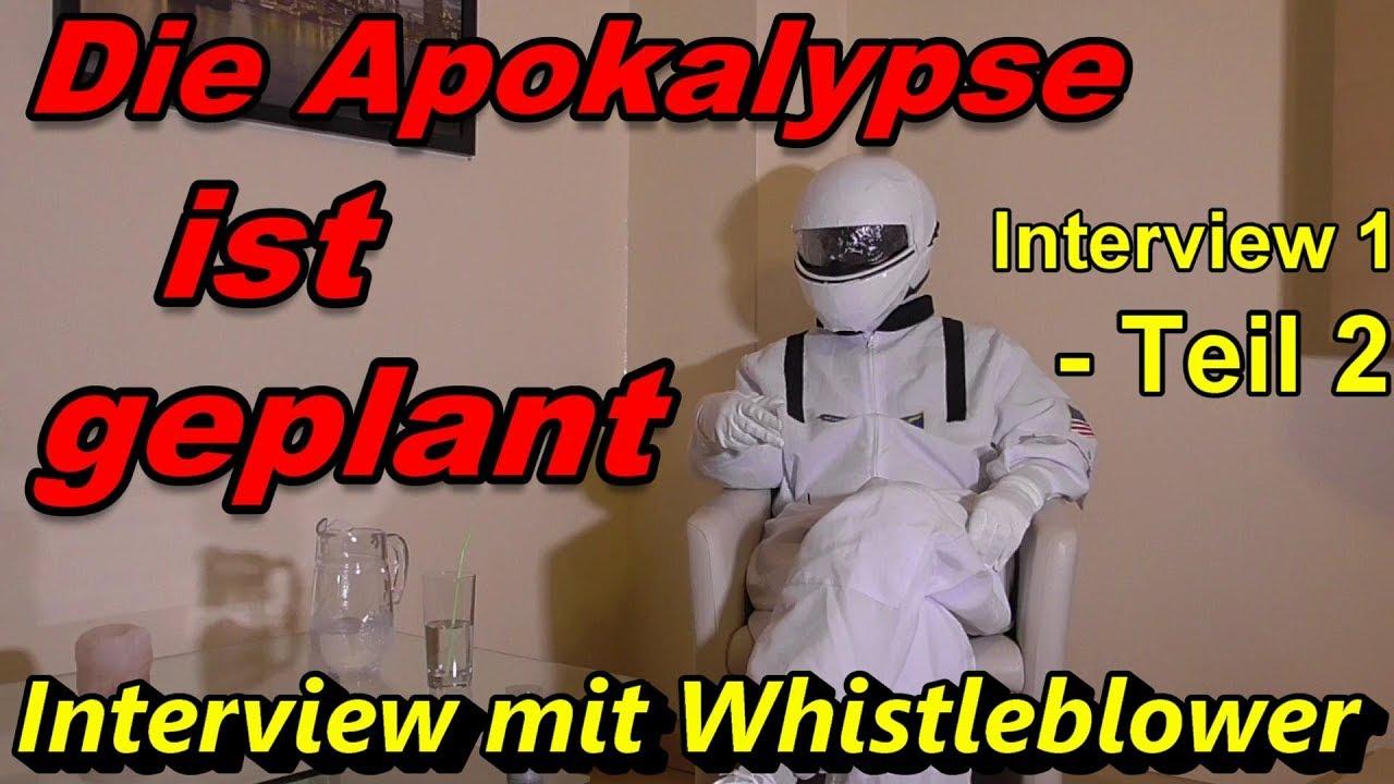 Die Apokalypse ist geplant - Interview 1 - Teil 2 - Interview mit Whistleblower