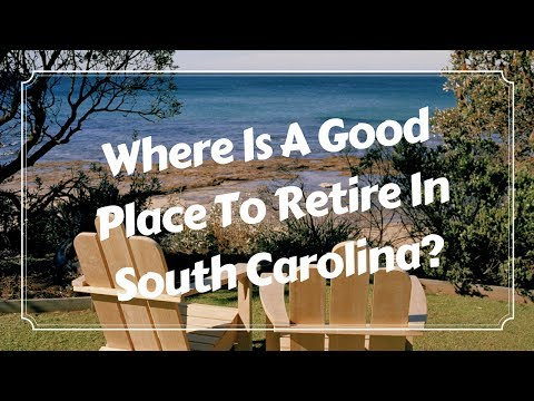 Where Is A Good Place To Retire In South Carolina