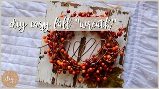 QUICK and EASY! DIY Fall Inspired Wreath