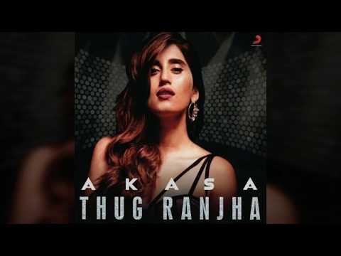 Thug Ranjha | Akasa | Cover By Aishwarya|  Starring Shashvat Seth | Paresh Pahuja | Latest Hits 2018