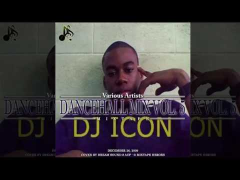 DJ Icon - Dancehall Mix Vol. 5 (Dancehall Mixtape 2009)