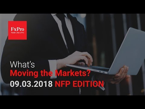 What's Moving the Markets - NFP Edition