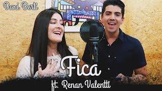 Baixar FICA- Anavitoria ft. Matheus e Kauan (Dani Berti e Renan Valentti cover)