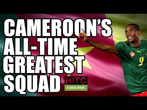 Cameroon's All-Time Greatest Squad