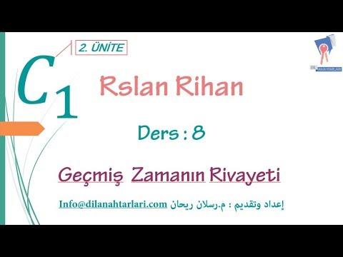 تعلم اللغة التركية (الدرس الثامن من المستوى الخامس C1) (الزمن Geçmiş ZamanınRivayeti)