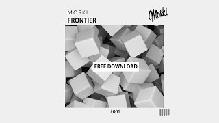 MOSKI - Frontier [FREE DOWNLOAD]