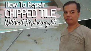 How To Repair Chipped Tile Without Replacing It | DIY