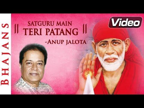 Satguru Main Teri Patang - Anup Jalota Bhajan | Popular Punjabi Devotional Song
