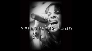 We are Relentless Band