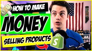 How to make money online selling products on shopify