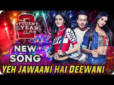 Student of The Year 2 || New Song || Yeh Jawaani Hai Deewani || Tiger Shroff || Ananya || Tara