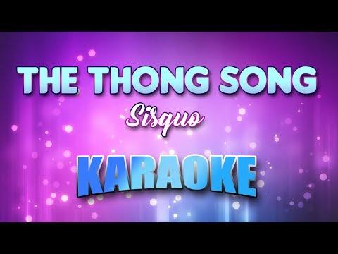 Thong Song, The - Sisquo (Karaoke version with Lyrics)