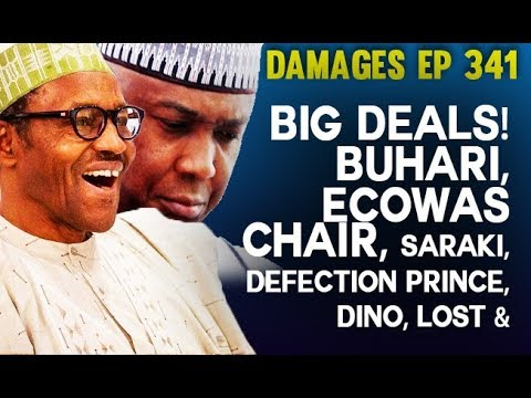 Dr. Damages Show – ep 341: Big Deals! Buhari, ECOWAS , Saraki, Defection , Dino, Lost & Found