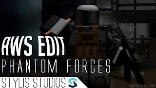 ROBLOX Phantom Forces Edit | AWS |