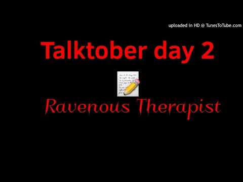 Talktober challenge 2020 #2 -Ravenous Therapist  [ROLEPLAY][F4A]