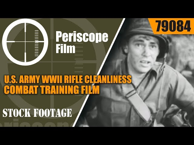 U.S. ARMY WWII RIFLE CLEANLINESS COMBAT TRAINING FILM M-1 GARAND 1943  79084