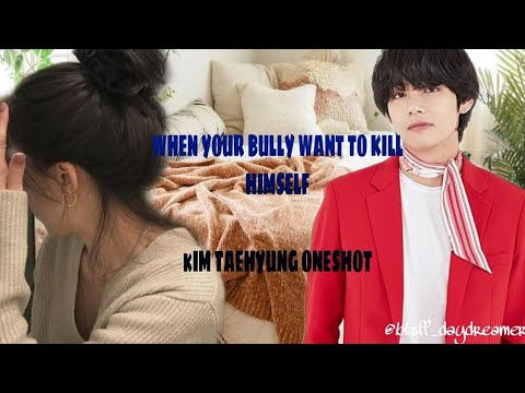 Download WHEN YOUR BULLY WANT TO KILL HIMSELF 🙂🙂 KIM TAEHYUNG  ONESHOT||||||||❤️