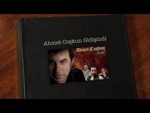 Ahmet Coşkun - Gidişindi