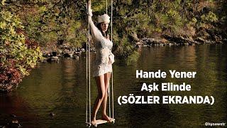 Hande Yener - Aşk Elinde (SÖZLER EKRANDA) Resimi