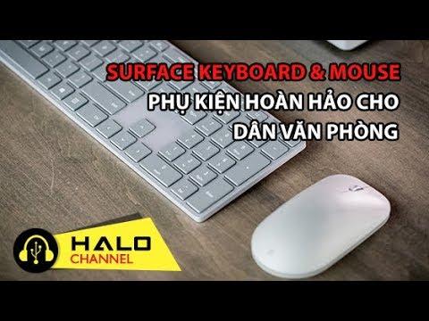 [Haloshop] Bộ Bàn Phím Và Chuột Hoàn Hảo Cho Dân Văn Phòng: Microsoft Surface Keyboard & Mouse