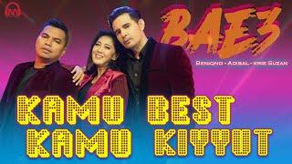 BAE 3 - KAMU BEST KAMU KIYYUT [ OFFICIAL MUSIC VIDEO]