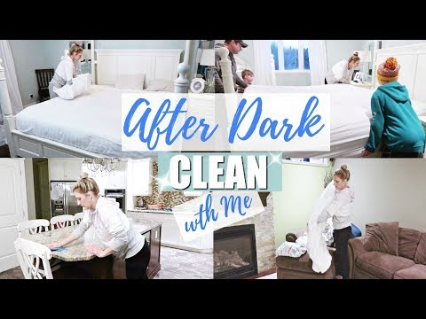 AFTER DARK CLEAN WITH ME  🌙✨ ~ CLEANING MOTIVATION ~ EXTREME CLEANING 2019