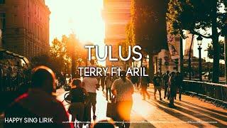 Terry ft. Aril - Tulus (Lirik)