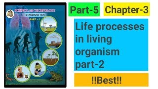 Life processes in living organism part-2 chapter-3 new syllabus science class 10th.