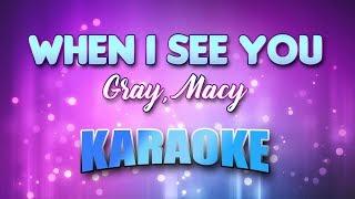 Gray, Macy - When I See You (Karaoke version with Lyrics)