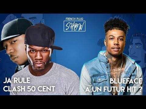 Ja Rule clash 50 Cent, Blueface a un futur hit ? Les pires coupes de cheveux de lquipe French Plug