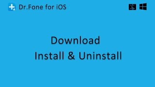 Wondershare Dr.Fone For IOS: How To Download, Install And Uninstall