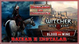 Baixar e Instalar - The Witcher 3 - Blood and Wine [ Dublado em Português ]