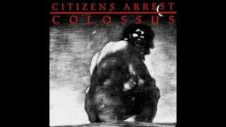 Citizens Arrest - Suffer Now