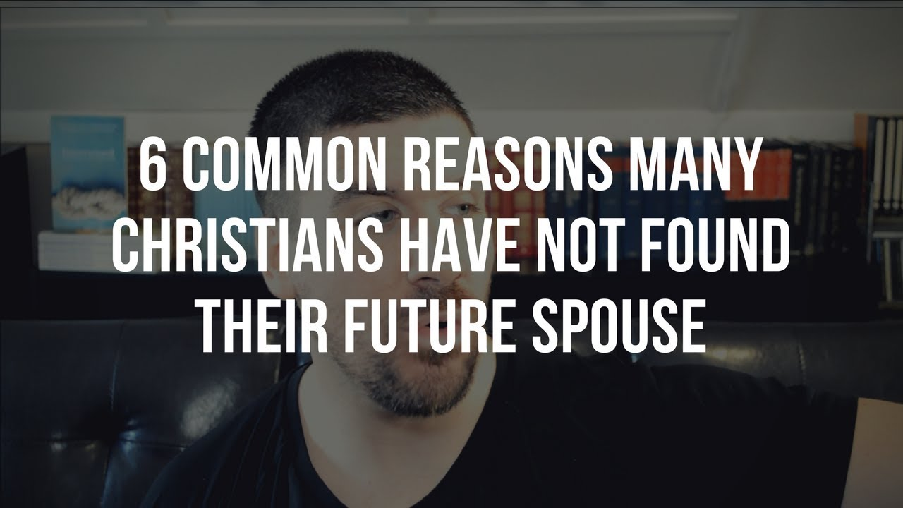 6 Common Reasons Why Many Christians Are Still Unmarried
