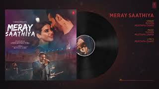 Meray Saathiya Full Song Roxen amp Mustafa Zahid Latest Song 2018