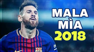 Lionel Messi - Mala Mia (Ft. Maluma) | Skills & Goals 2018 |HD